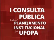 UFOPA promove nesta sexta, 24, consulta pública para planejamento institucional